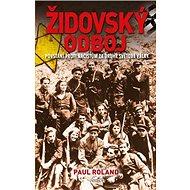 Židovský odboj: Povstání proti nacistům za druhé světové války - Kniha