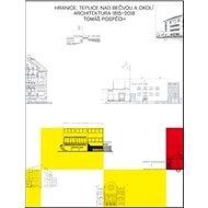 Hranice, Teplice nad Bečvou a okolí: Architektura 1815 - 2018 - Kniha
