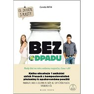 Bez odpadu + Frusack: Rady šité na míru vašemu rozpočtu, času i cíli! - Kniha
