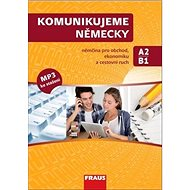 Kniha Komunikujeme německy: němčina pro obchod, ekonomiku a cestovní ruch - Kniha