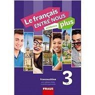 Kniha Le francais ENTRE NOUS plus 3 UČ A2 - Kniha
