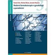 Moderní farmakoterapie v gynekologii a porodnictví - Kniha