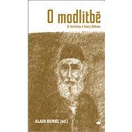 O modlitbě S mnichy z hory Athos - Kniha