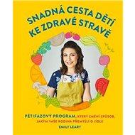 Kniha Snadná cesta dětí ke zdravé stravě