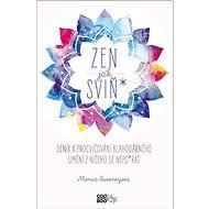 Zen jak sviň* - Kniha