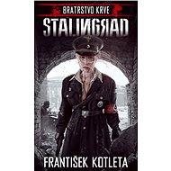Kniha Bratrstvo krve: Stalingrad - Kniha