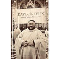 Kapucín Felix: Misionár božieho milosrdenstva - Kniha
