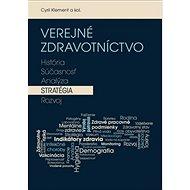 Verejné zdravotníctvo: História, súčasnosť, analýza, stratégia, rozvoj - Kniha