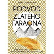 Podvod zlatého faraona - Kniha