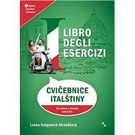 Cvičebnice italštiny Pro mírně a středně pokročilé: 3. vydání úspěšné učebnice - Kniha