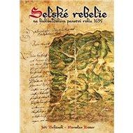 Selské rebelie: na hukvaldském panství roku 1695 - Kniha
