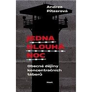 Jedna dlouhá noc: Obecné dějiny koncentračních táborů - Kniha