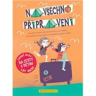Dobré rady na cesty s dětmi Na všechno připravený: Jak sáček se zipem zachrání dovolenou - Kniha