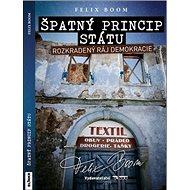Špatný princip státu: Rozkradený ráj demokracie - Kniha
