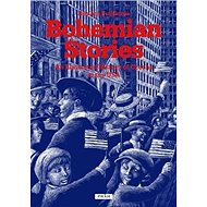 Bohemian Stories: An Illustrated History of Czechs in the USA - Kniha