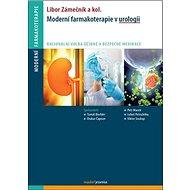 Moderní farmakoterapie v urologii: Racionální volba účinné a bezpečné medikace - Kniha