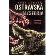 Ostravská mystéria: Fantasy temná jako ostravské uhelné sloje!!! - Kniha