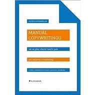 Manuál copywritingu: Naučte se psát texty, které otevírají peněženky - Kniha