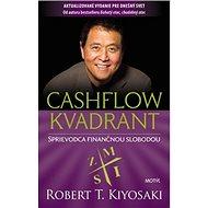 Cashflow kvadrant: Sprievodca finančnou slobodou