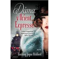 Dáma v Orient Expresse: Príbeh inšpirovaný skutočným životom Agathy Christie - Kniha