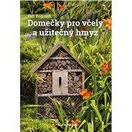 Domečky pro včely a užitečný hmyz - Kniha
