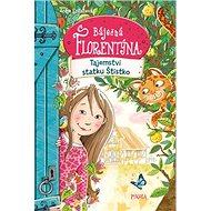 Tajemství statku Štístko: Báječná Florentýna - Kniha