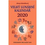 Velký lunární kalendář 2020: aneb Horoskopy pro každý den - Kniha