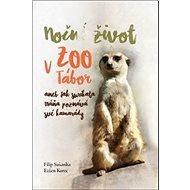 Noční život v ZOO Tábor aneb jak surikata Máňa poznává své kamarády - Kniha