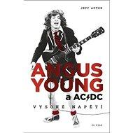 Angus Young a AC/DC: Vysoké napětí - Kniha