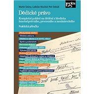 Dědické právo: Kompletní pohled na dědění z hlediska hmotněprávního, procesního a mezinárodního - Kniha