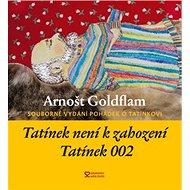 Tatínek není k zahození a Tatínek 002: Souborné vydání pohádek o tatínkovi - Kniha