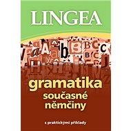 Gramatika současné němčiny: s praktickými příklady - Kniha
