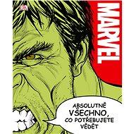 Marvel Absolutně všechno, co potřebujete vědět - Kniha