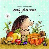 Mlsný ježek Toník - Kniha