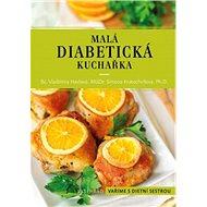 Malá diabetická kuchařka: Vaříme s dietníé sestrou - Kniha