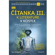 Nová čítanka III. k literatuře v kostce pro SŠ - Kniha