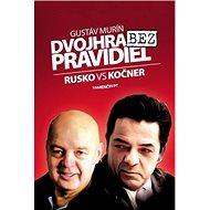 Dvojhra bez pravidiel: Rusko VS Kočner - Kniha