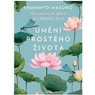 Umění prostého života: 100 zenových aktivit pro klidnější život - Kniha