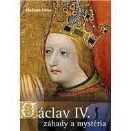Václav IV. Záhady a mysteria - Kniha