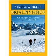 Skialpinismus: Metodika pohybu na lyžích v horských terénech - Kniha