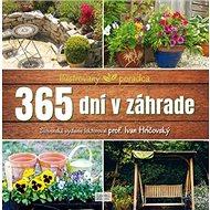 365 dní v záhrade: Ilustrovaný poradca - Kniha