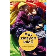 Pět zlatých klíčů k naplněnému životu s dětmi od narození do sedmi let - Kniha