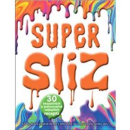 Super sliz: 30 bezpečných a jednoznačně nejlepších receptů - Kniha
