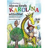 Ako sa žirafa Karolína učila čítať: Pracovné listy na rozvoj čitateľských zručností - Kniha