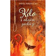Kdo s ohněm zachází - Kniha