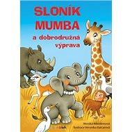 Sloník Mumba a dobrodružná výprava - Kniha