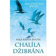 Malá kniha života Chalíla Džibrána - Kniha