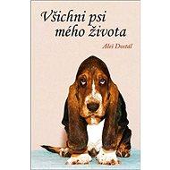 Všichni psi mého života - Kniha