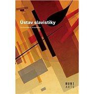 Ústav slavistiky: Východiska a perspektivy - Kniha