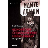 Nejhorší den Československé lidové armády: 21. 8. 1968 - Kniha